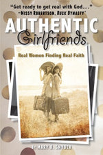 Authentic Girlfriends: Real Women Finding Real Faith