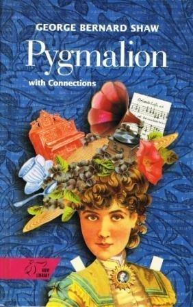 Pygmalion: A Romance In Five Acts (With Connections)