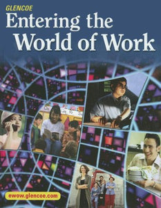 Entering The World Of Work, Student Edition (Exploring The World Of Work)