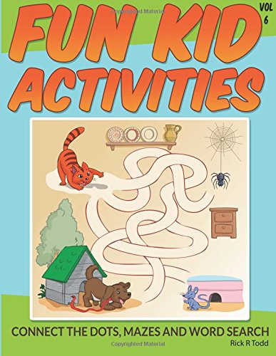 Fun Kid Activities: Connect The Dots, Mazes And Word Search (Coloring Books To Train And Relax Toddlers & Children) (Volume 6)