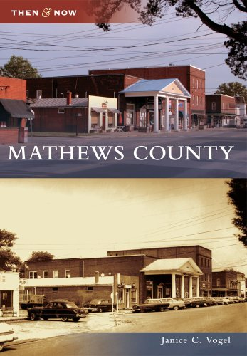 Mathews County (Then And Now)