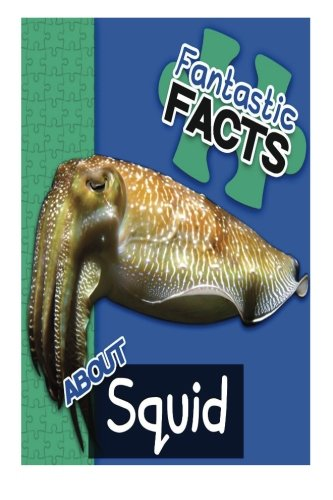 Fantastic Facts About Squids: Illustrated Fun Learning For Kids (Volume 1)