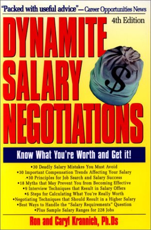 Dynamite Salary Negotiations, 4Th Edition: Know What You'Re Worth And Get It!