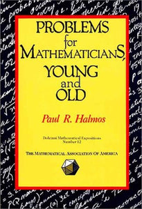 Problems For Mathematicians, Young And Old (Dolciani Mathematical Expositions)