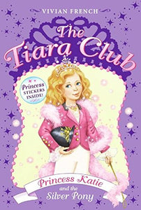 Princess Katie And The Silver Pony (The Tiara Club, No. 2)