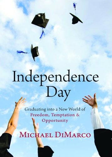 Independence Day: Graduating Into A New World Of Freedom, Temptation, And Opportunity