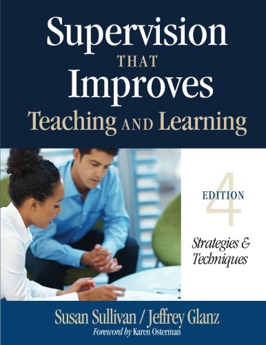 Supervision That Improves Teaching And Learning: Strategies And Techniques (Volume 4)
