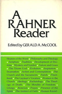 Rahner Reader: A Comprehensive Selection From Most Of Karl Rahner'S Published Works