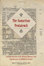 The Samaritan Pentateuch: An Introduction To Its Origin, History, And Significance For Biblical Studies (Resources For Biblical Study)