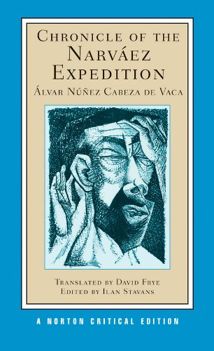 Chronicle Of The Narvez Expedition (Norton Critical Editions)