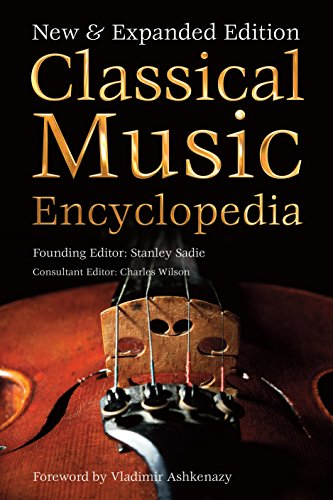 Classical Music Encyclopedia: New & Expanded Edition (Definitive Encyclopedias)