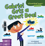 Gabriel Gets A Great Deal (Cloverleaf Books: Money Basics)