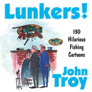 Lunkers!: Over 120 Hilarious Cartoons About Fishing