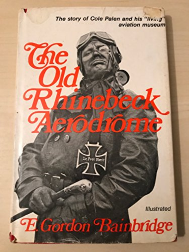 The Old Rhinebeck Aerodrome (An Exposition-Banner Book)