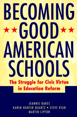 Becoming Good American Schools: The Struggle For Civic Virtue In Education Reform (Jossey-Bass Education)