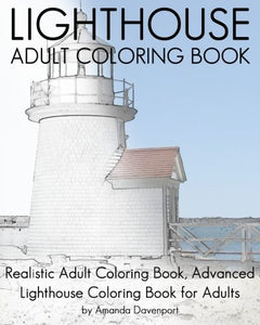 Lighthouse Adult Coloring Book: Realistic Adult Coloring Book, Advanced Lighthouse Coloring Book For Adults