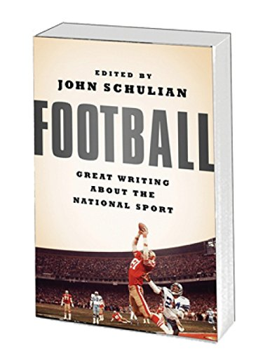 Football: Great Writing About The National Sport: A Library Of America Special Publication