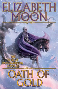 Oath Of Gold (The Deed Of Paksenarrion, Book 3)