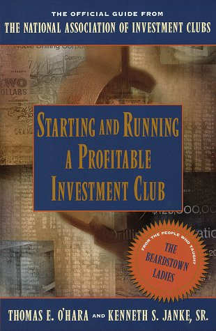Starting And Running A Profitable Investment Club: The Official Guide From The National Association Of Investment Clubs