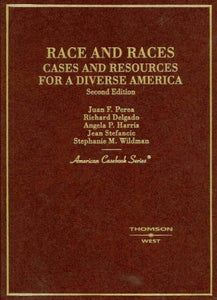 Race And Races, Cases And Resources For A Diverse America, 2Nd Edition (American Casebooks) (American Casebook Series)