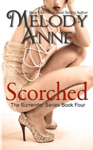 Scorched - Book Four - The Surrender Series (Volume 4)