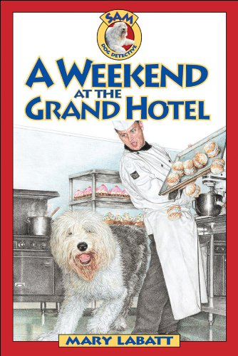 Weekend At The Grand Hotel, A (Sam: Dog Detective)