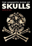 The Mammoth Book Of Skulls: Exploring The Icon--From Fashion To Street Art