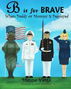 B Is For Brave: When Daddy Or Mommy Is Deployed