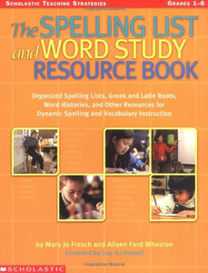 The Spelling List And Word Study Resource Book; ( Grade'S 1-6 )