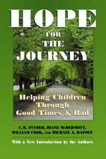Hope For The Journey: Helping Children Through Good Times And Bad
