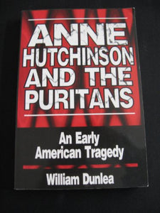 Anne Hutchinson And The Puritans: An Early American Tragedy
