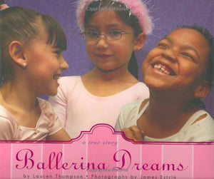 Ballerina Dreams: A True Story