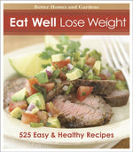 Eat Well, Lose Weight (Better Homes & Gardens Cooking)