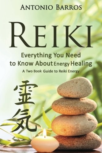 Reiki: Everything You Need To Know About Energy Healing: A Two Book Guide To Reiki Energy (Chakras For Beginners, Reiki For Beginners, Inner Energy, Reiki Healing)