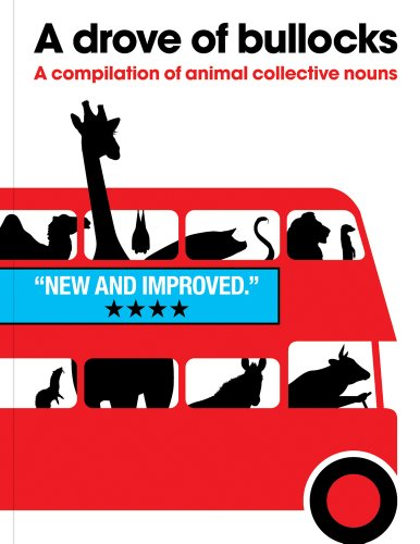 A Drove Of Bullocks: A Compilation Of Animal Collective Nouns