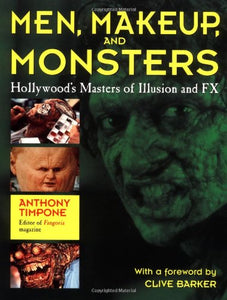 Men, Makeup & Monsters: Hollywood'S Masters Of Illusion And Fx