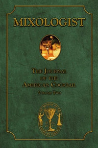 Mixologist: The Journal Of The American Cocktail, Vol. 2