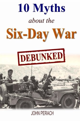 10 Myths About The Six-Day War: Debunked