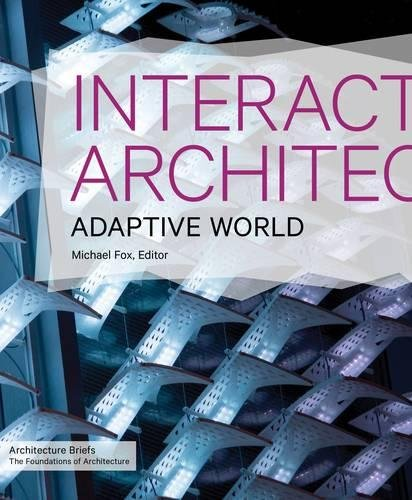 Interactive Architecture: Adaptive World (Architecture Briefs)