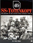 Ss-Totenkopf: The History Of The 'Death'S Head' Division 1940-45