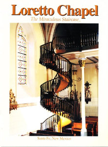 Loretto Chapel: The Miraculous Staircase