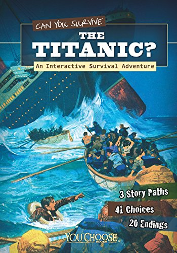 Can You Survive The Titanic? (You Choose: You Choose: Survival)