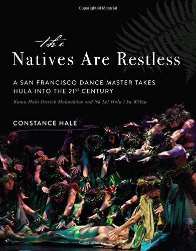 The Natives Are Restless: A San Francisco Dance Master Takes Hula Into The Twenty-First Century