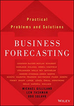 Business Forecasting: Practical Problems And Solutions (Wiley And Sas Business Series)