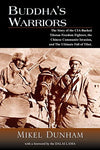 Buddha'S Warriors: The Story Of The Cia-Backed Tibetan Freedom Fighters, The Chinese Communist Invasion, And The Ultimate Fall Of Tibet