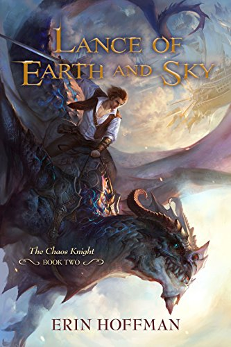 Lance Of Earth And Sky (The Chaos Knight, Book Two)