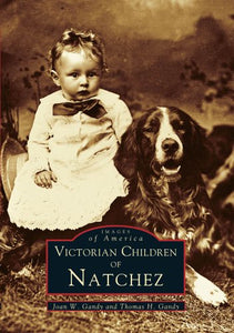 Victorian Children Of Natchez   (Ms)  (Images Of America)
