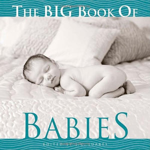 The Big Book Of Babies (Big Book Of . . . (Welcome Books))