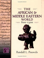 The African And Middle Eastern World, 600-1500 (Medieval & Early Modern World)