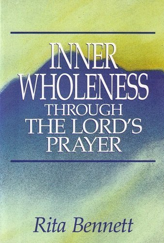 Inner Wholeness Through The Lord'S Prayer